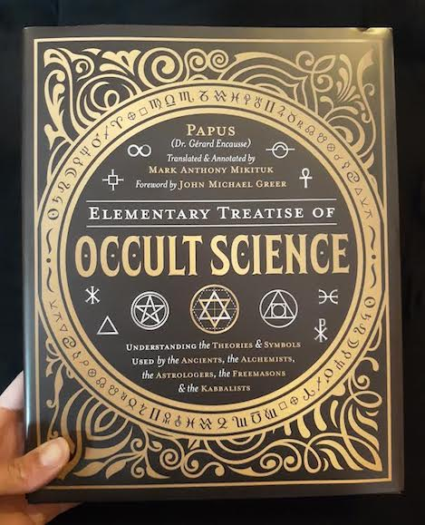 Elementary Treatise of Occult Science: Understanding the Theories & Symbols used by the Ancients, the Alchemists, the Astrologers, the Freemasons & the Kabbalists