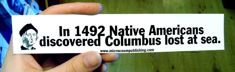Sticker #088: In 1492 Indigenous people discovered Christopher Columbus lost at sea