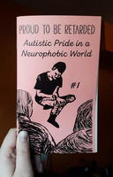 Proud To Be Retarded #1: Autistic Pride in a Neurophobic World
