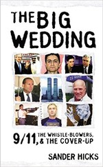 The Big Wedding: 9/11, the Whistle-Blowers, & the Cover-Up