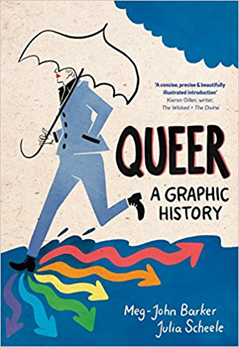 The cover for Queer: A Graphic History, which has a drawing of a person in a suit carrying an umbrella with 7 arrows in rainbow colors coming out from their foot where it meets the blue background