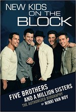 The New Kids on the Block: Five Brothers and a Million Sisters