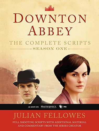 Downton Abbey: The Complete Scripts Season One