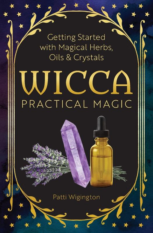 Wicca Practical Magic: The Guide to Get Started with Magical Herbs, Oils, and Crystals by Patti Wigington (a photo of herbs, oils, crystals and candles on a table)