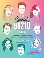 Very Special 90210 Book: 100 Absolutely Essential Episodes from TV's Most Notorious Zip Code