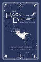 The Book of My Dreams: A Journey to Self-Discovery and Creative Fulfillment