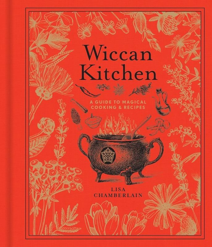 Wiccan Kitchen: A Guide to Magical Cooking & Recipes