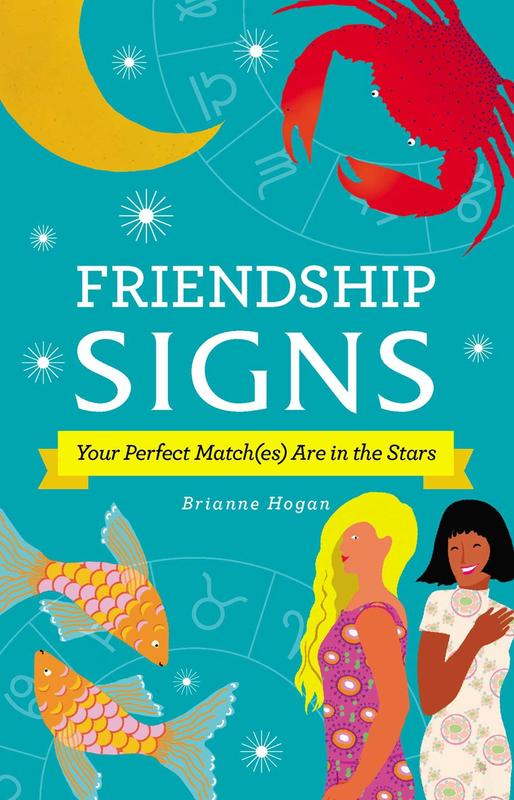 Friendship Signs: Your Perfect Match(es) Are in the Stars