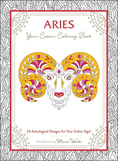 Aries: Your Cosmic Coloring Book—24 Astrological Designs for Your Zodiac Sign!