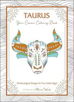 Taurus: Your Cosmic Coloring Book—24 Astrological Designs for Your Zodiac Sign!