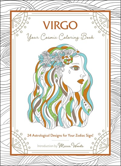 Virgo: Your Cosmic Coloring Book—24 Astrological Designs for Your Zodiac Sign!