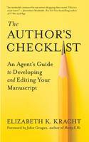 The Author's Checklist: An Agent's Guide to Developing and Editing Your Manuscript