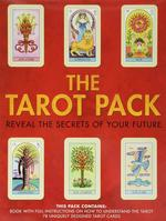 The Tarot Pack: Reveal the Secrets of Your Future
