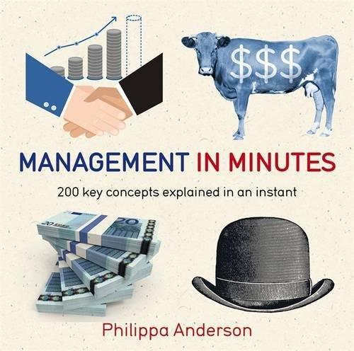 Management in Minutes: 200 Key Concepts Explained in an Instant