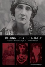 I Belong Only to Myself: The Life and Writings of Leda Rafanelli