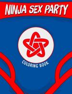 Ninja Sex Party Coloring Book!