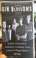 Gin Blossoms: Suicide, Corporatism, Addiction, Creativity, and the Lessons of Doug Hopkins