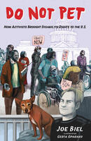 Do Not Pet: How Activists Brought Disability Rights to the U.S.