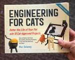 Engineering for Cats: Better the Life of Your Pet with 10 Cat-Approved Projects