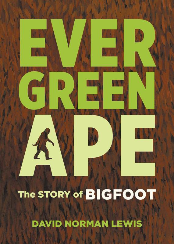 Evergreen Ape: The Story of Bigfoot