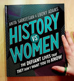 History vs Women: The Defiant Lives they Don't Want You to Know About
