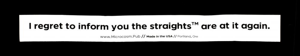 Sticker #452: I regret to inform you the straights (TM) are at it again