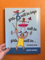 Girls Will Be Boys Will Be Girls Will Be . . . : Coloring Book