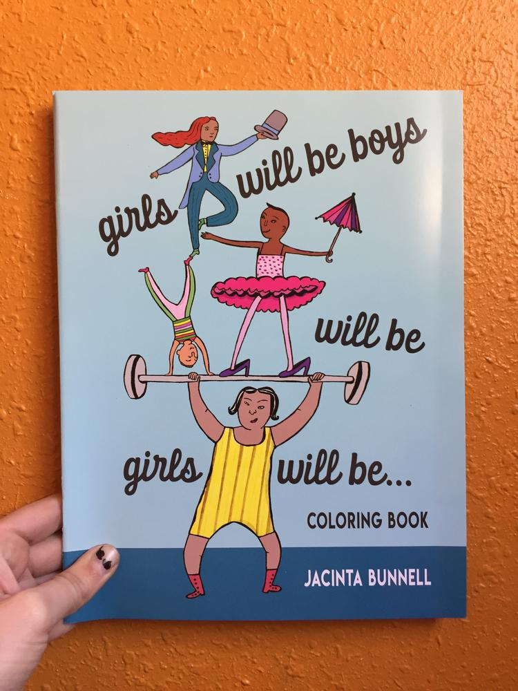 Girls Will Be Boys Will Be Girls Will Be . . . : Coloring Book blowup