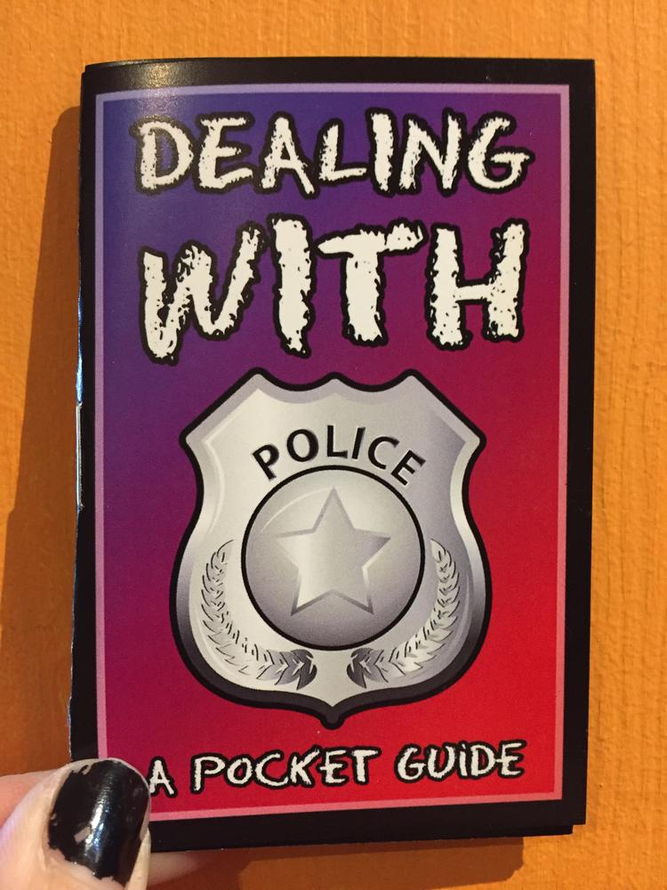 Dealing with Police: A Pocket Guide