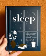 Sleep: Relax, Replenish, and Rejuvenate with a New Approach to Sleep
