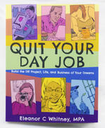 Quit Your Day Job: Build the DIY Project, Life, & Business of Your Dreams image
