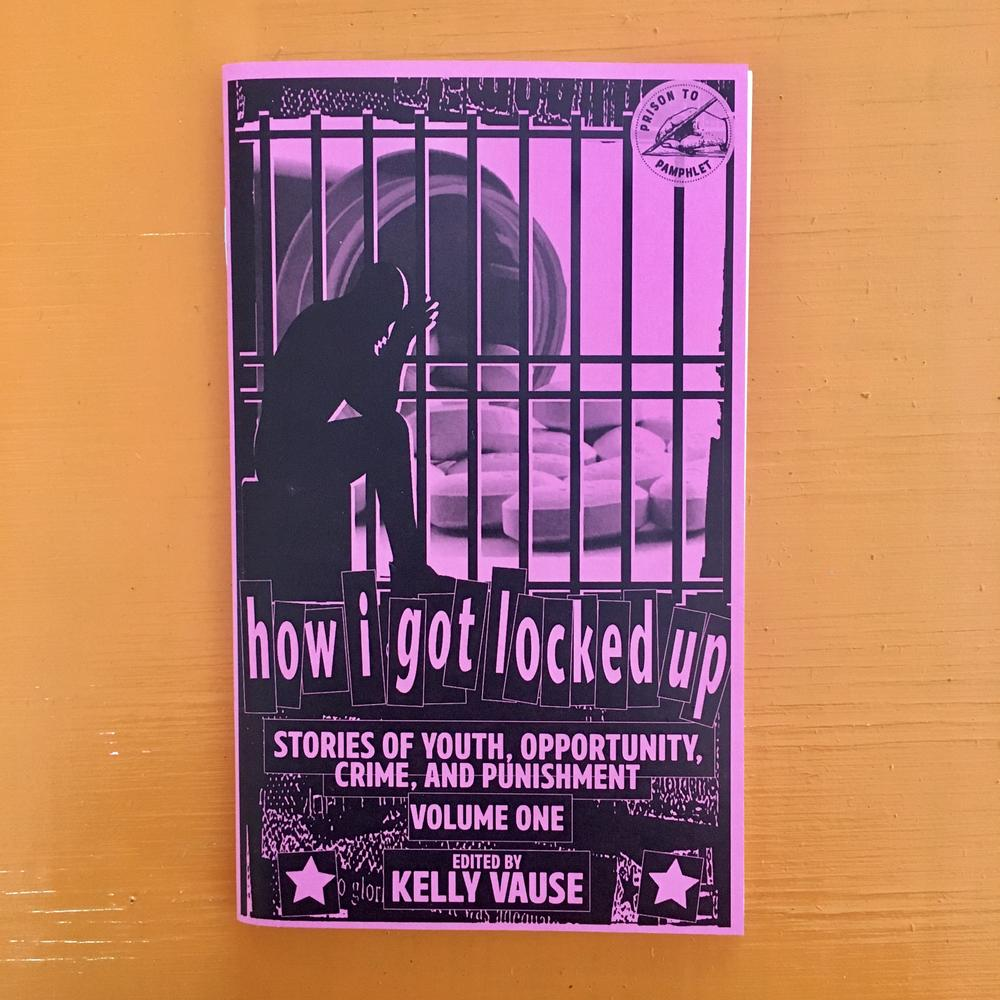 How I Got Locked Up #1: Stories of Youth, Opportunity, Crime, and Punishment