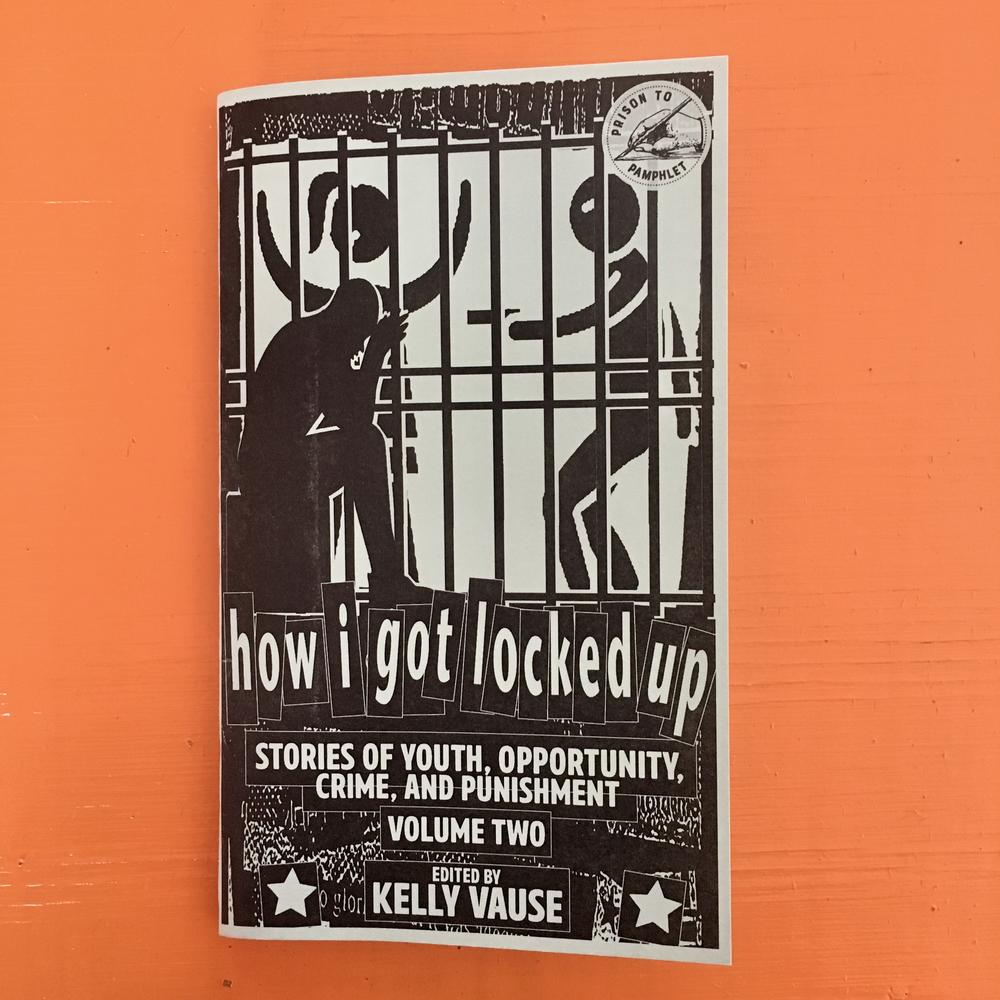 How I Got Locked Up #2: Stories of Youth, Opportunity, Crime, and Punishment