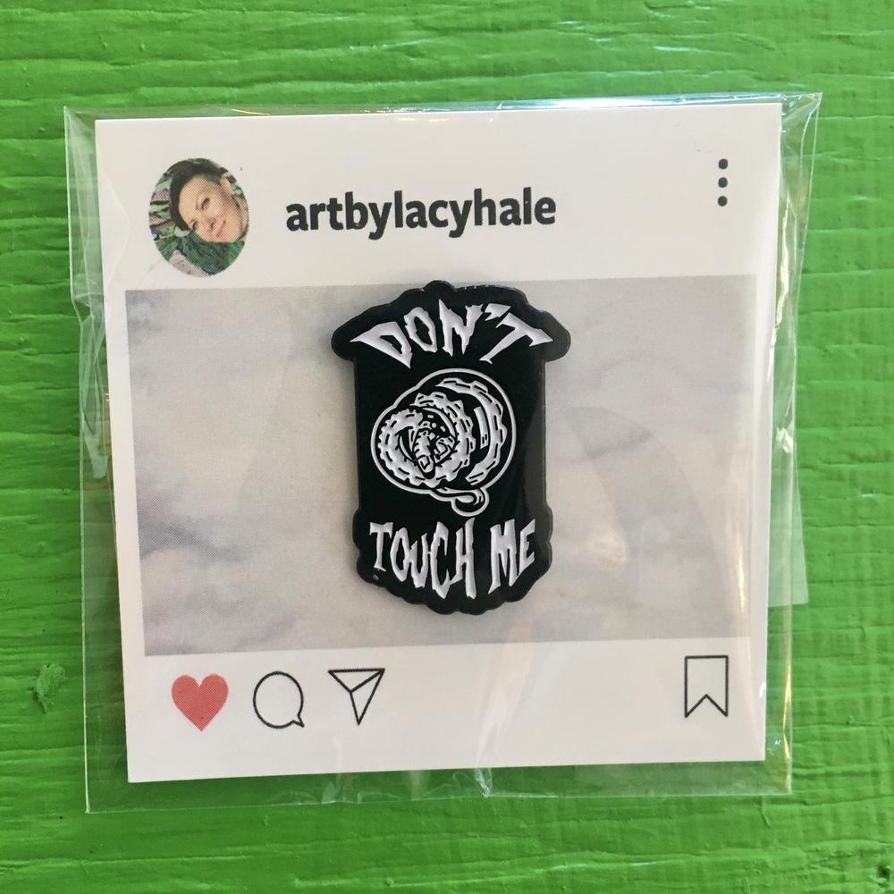 Don't Touch Me enamel pin