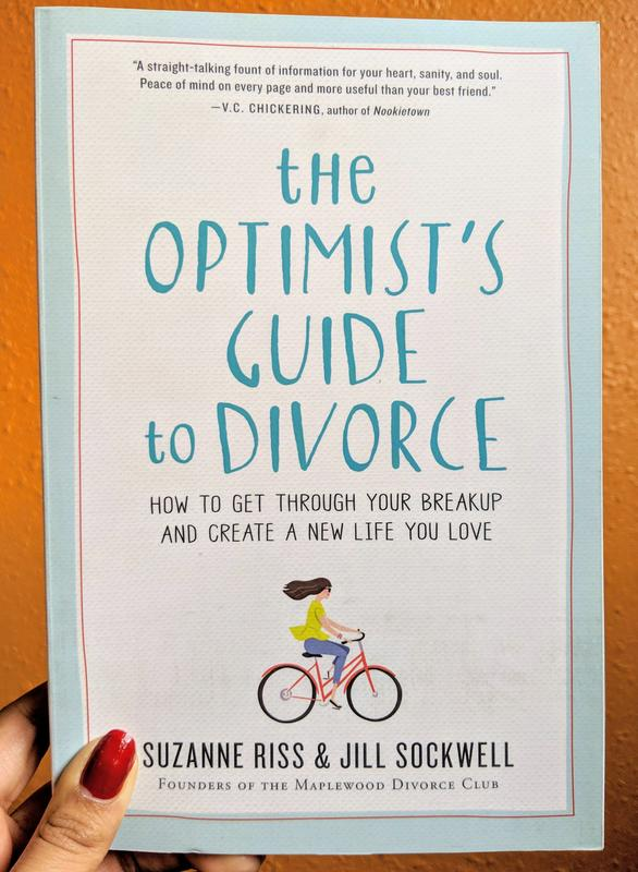 The Optimist's Guide to Divorce: How to Get Through Your Breakup