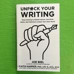 Unfuck Your Writing: Stop Listening to Bullshit Advice, Just Write Better, Get Published, & Share Your Inner World