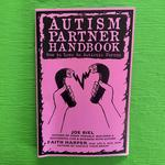 Autism Partner Handbook: How to Love Someone on the Spectrum