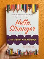 Hello, Stranger: My Life on the Autism Spectrum