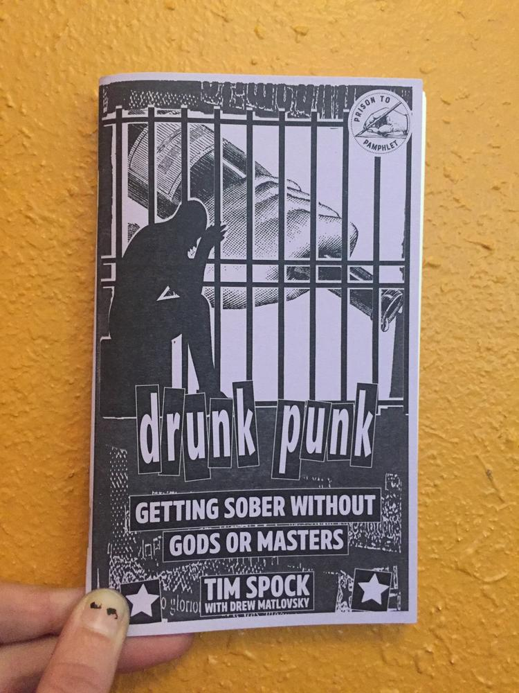 Drunk Punk: Getting Sober Without Gods or Masters