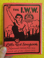 I.W.W. Little Red Songbook: Nineteenth Edition from 1923 with All of the Classic Hits