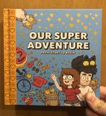 Our Super Adventure Vol 1: Press Start to Begin