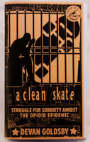 A Clean Skate: Struggle for Sobriety Amidst the Opioid Epidemic