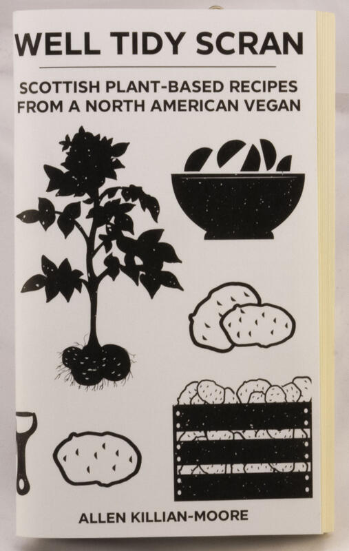Well Tidy Scran: Scottish Plant-Based Recipes from a North American Vegan