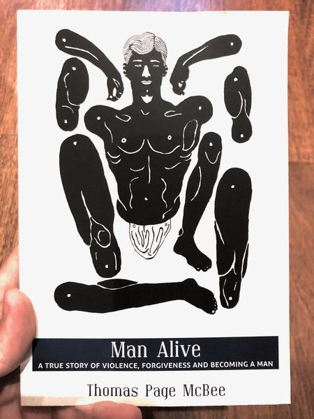 Man Alive: A True Story of Violence, Forgiveness and Becoming a Man