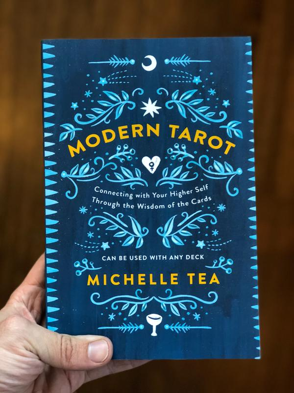 Modern Tarot by Michelle Tea [A moon, a star, a heart, a chalice with leafy motifs adorn this cover]