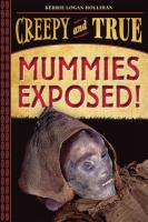 Mummies Exposed!: Creepy and True