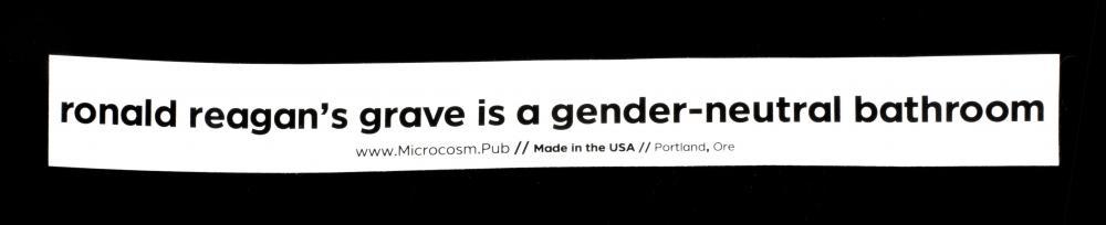 Sticker #458: Ronald Reagan's grave is a gender neutral bathroom
