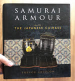 Samurai Armour: Volume I: The Japanese Cuirass