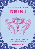 Little Bit of Reiki: An Introduction to Energy Medicine