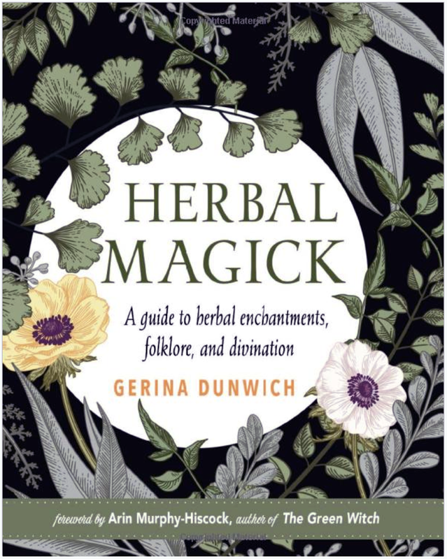 Herbal Magick: A Guide to Herbal Enchantments, Folklore, & Divination